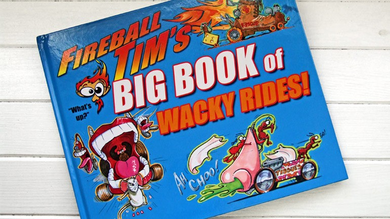Fireball Tim's BIG BOOK of Wacky Rides Captures the Young Enthusiast with Sheer Creativity