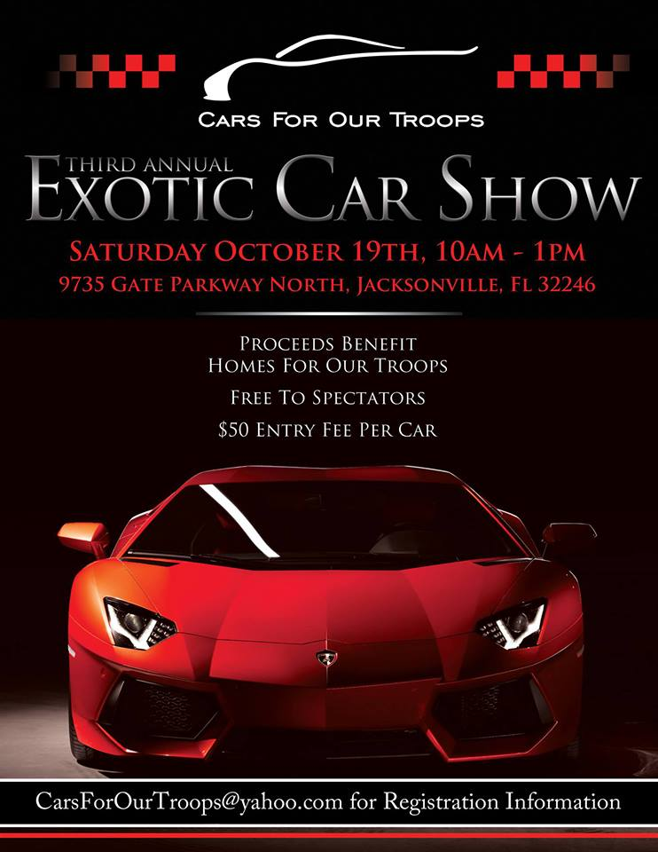Cars For Our Troops Rd Annual Exotic Luxury Car Show October - Car show jacksonville fl
