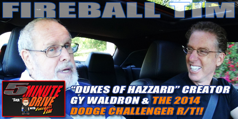 "Fireball Tim's 5MINUTE DRIVE Episode 26 features the Creator of ""Dukes of Hazzard"" Gy Waldron…"