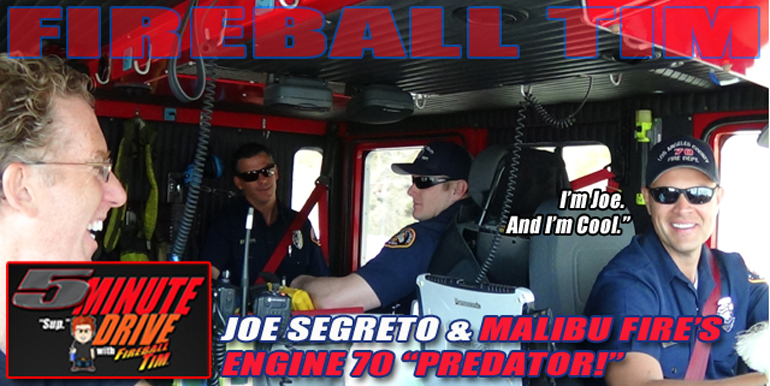 New Episode! Fireball grabs a ride with MALIBU FIRE STATION 70 for a 5Minute Drive