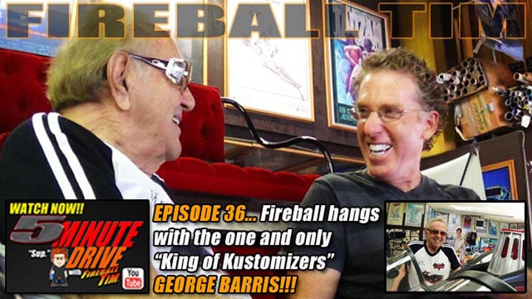 Kustomizer Legend GEORGE BARRIS on 5Minute Drive with Fireball Tim…