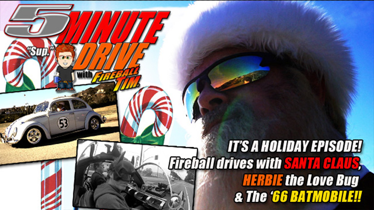 WATCH! Fireball takes a Holiday 5MINUTE DRIVE with Santa Claus, Herbie & the '66 Batmobile!!